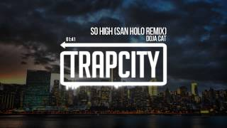 download lagu Doja Cat - So High San Holo Remix gratis