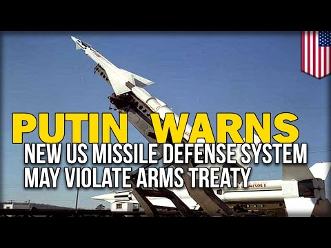 PUTIN WARNS THAT NEW US MISSILE DEFENSE SYSTEM MAY VIOLATE ARMS TREATY