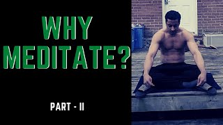 Why & How Meditation = God Mode Activated Part - II
