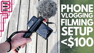 The PERFECT Phone Filming and Vlogging Setup for under $100