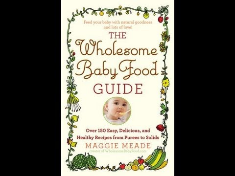 The Wholesome Baby Food Guide