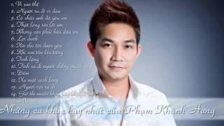 Phạm Khánh Hưng Tuyển tập những bài hát hay nhất