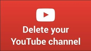 How To Delete Your YouTube Channel Perfectly 2019
