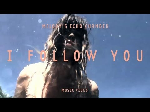 Thumbnail of video Melody's Echo Chamber - 'I Follow You'