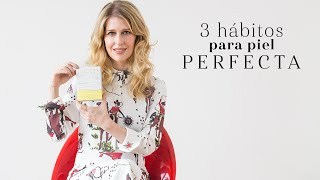 3 hábitos para piel perfecta | The Beauty Effect