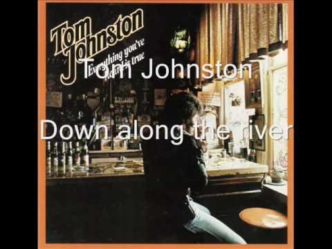 Tom Johnston - Down along the river