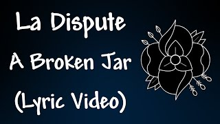 Watch La Dispute A Broken Jar video