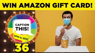 WIN Amazon Gift Card - Caption This & Spin to Win: Masked Man Eating Chips # 36