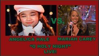 Angelica Hale Vs Mariah Carey Live 34 O Holy Night 34