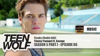 Timmy Trumpet Freaks Ft Savage Radio Edit Teen Wolf 5x06 Music Hd