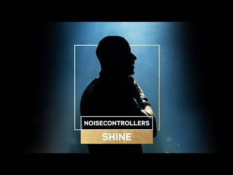 Noisecontrollers - Shine (Official Music Video)