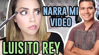LUISITO REY NARRA MI VIDEO! | What The Chic