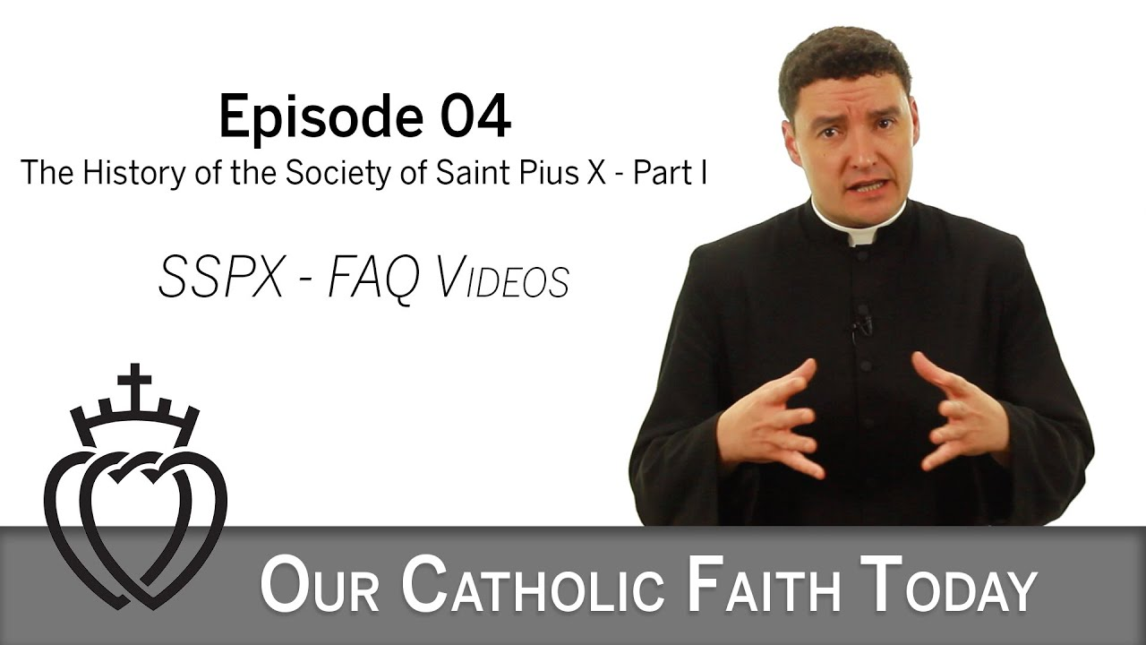 Part I - The History of the Society of St. Pius X - Episode 04 - SSPX FAQ Videos