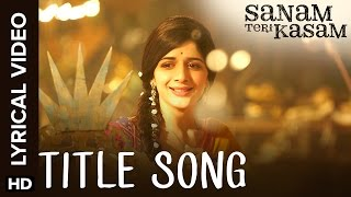Lyrical: Sanam Teri Kasam | Title Song with Lyrics