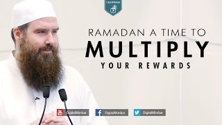 Ramadan a time to Multiply your Rewards – AbdurRaheem McCarthy