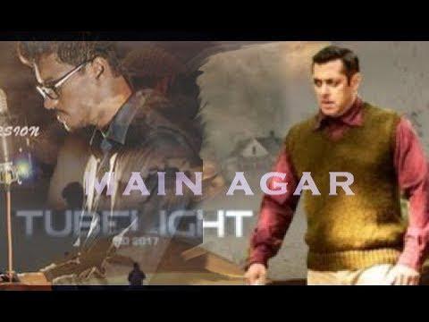 download lagu Main Agar - Tubelight  Salman Khan  Deep gratis