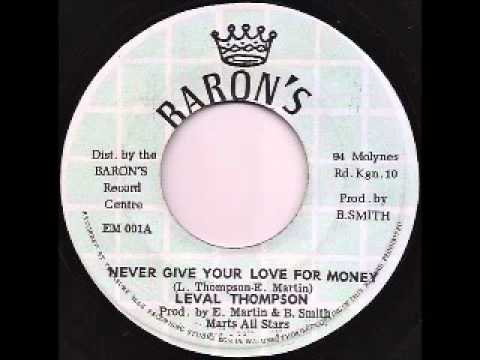 Leval Thompson  - Never Give Your Love For Money [197x]