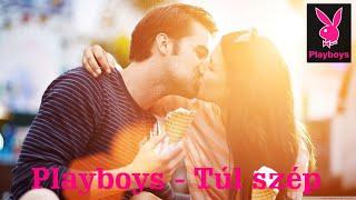 Playboys  - Túl szép (Official Music Video)