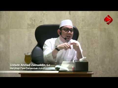 Bab 20 : Menyikapi Para Penyembah Kubur #3 - Ustadz Ahmad Zainuddin, Lc