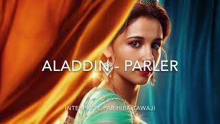 Aladdin 2019 - Parler (paroles)