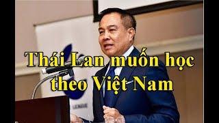 Thái Lan thừa nhận muốn học theo Việt Nam