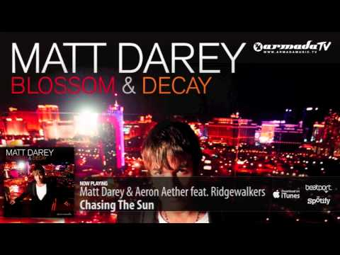 Matt Darey & Aeron Aether feat. Ridgewalkers – Chasing The Sun (From 'Blossom & Decay' album)