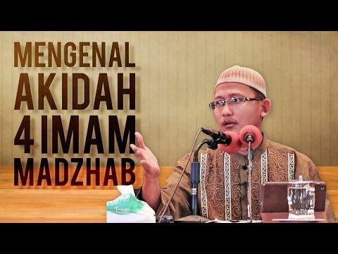 Mengenal Akidah 4 Imam Madzhab - Ustadz Abu Yahya Badru Salam, Lc