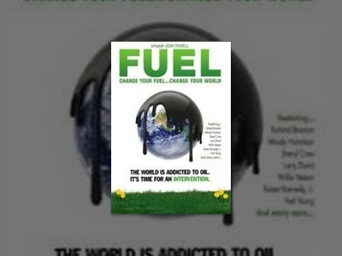 Documentary: Fuel - Documentary: Fuel
