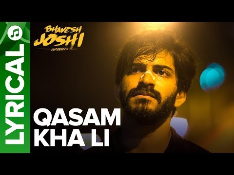 Qasam Kha Li Lyrical Song | Bhavesh Joshi Superhero | Harshvardhan Kapoor