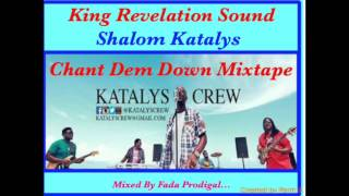 Shalom & Katalys Crew Chant Dem Down Mixtape