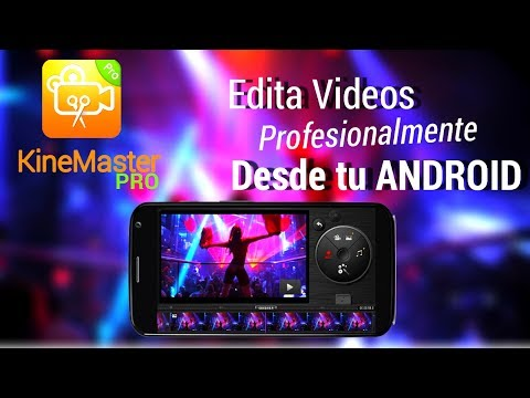 Descarga el Mejor Editor de Video  Para Android GRATIS   KineMaster Pro Version FULL