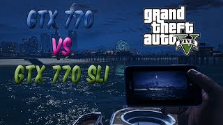 GTA 5 - Comparing gtx 770 vs gtx 770 sli