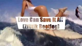 Andra Love Can Save It All Zilitik Bootleg
