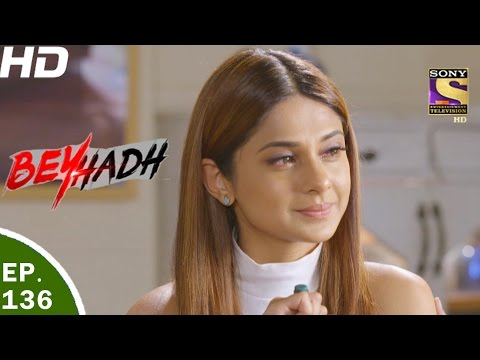Beyhadh - बेहद - Ep 136 - 18th Apr, 2017 thumbnail