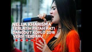Nella Kharisma - Terlatih Patah Hati  ( Dangdut Koplo 2018 )