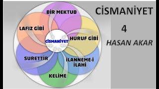Hasan Akar - Cismaniyet 4