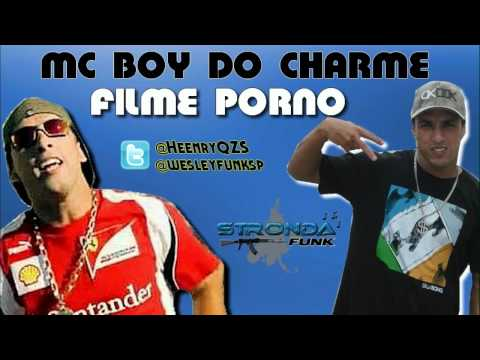 MC BOY DO CHARME - FILME PORNO ♫♪