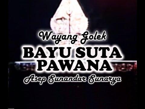 Wayang Golek: BAYU SUTA PAWANA - Asep Sunandar Sunarya