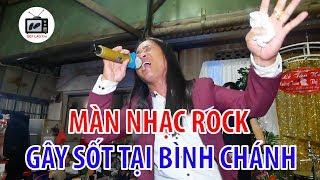 Màn biểu diễn nhạc ROCK gây Sốt tại huyện BÌNH CHÁNH