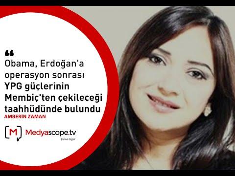 """Amberin Zaman: """"Obama, Erdoğan'a, YPG güçlerinin Membiç'te kalmayacağı taahhüdünde bulundu"""""""
