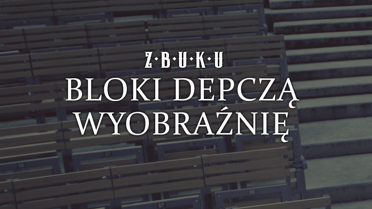 ZBUKU ft. Leszek NS, HZOP, Kacper HTA - Bloki depczą wyobraźnię