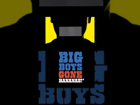 Something to Talk About Presents: Big Boys Gone Bananas