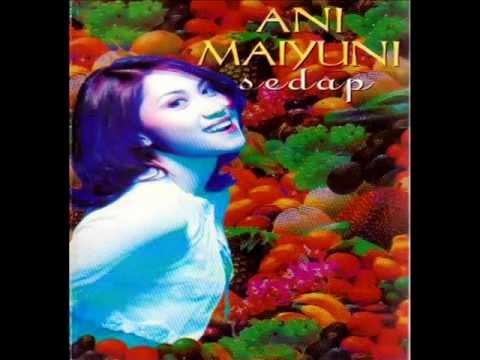 download lagu Ani Maiyuni-Sedap gratis