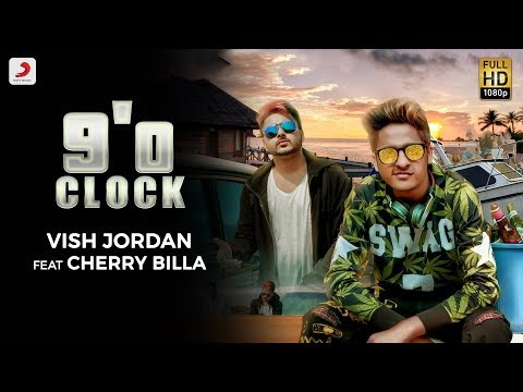 Vish Jordan - 9'O Clock | Cherry Billa | Latest Pop Song 2018