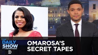 Omarosa's Secret White House Tapes | The Daily Show