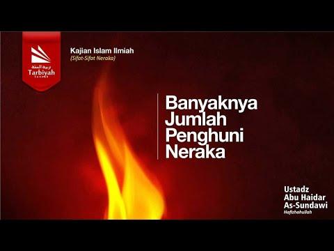 Banyaknya Jumlah Penghuni Neraka - Ustadz Abu Haidar Assundawy video