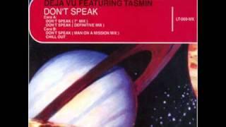DEJA VU Feat. TASMIN - Don't Speak (7'' Mix) 1997