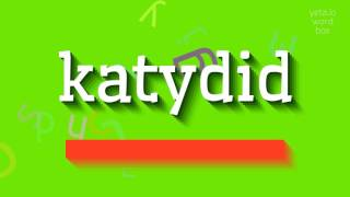 "How to say ""katydid""! (High Quality Voices)"