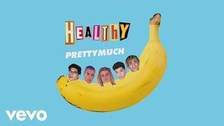 PRETTYMUCH - Healthy (Audio)