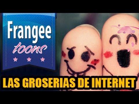 FrangeeToons - Las groserias de internet